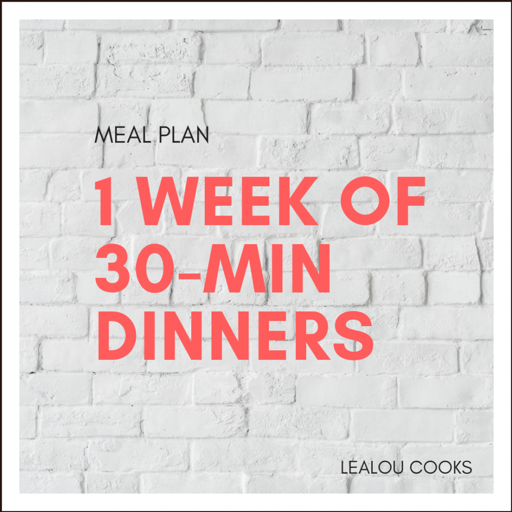 One Week of Easy 30-Minute Dinners [New Recipes!]