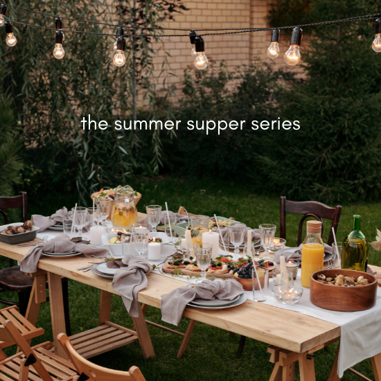 The Summer Supper Series